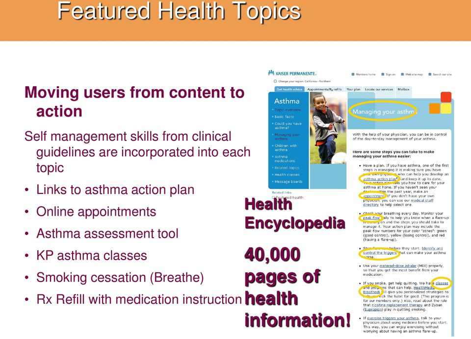 appointments Asthma assessment tool KP asthma classes Smoking cessation (Breathe) Rx