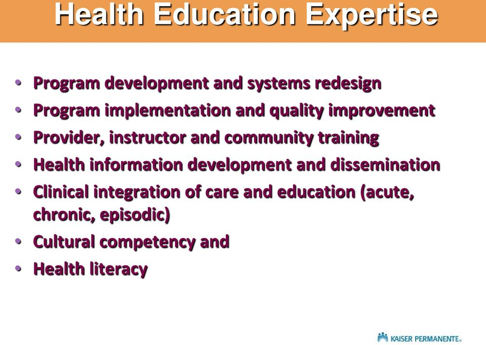 training Health information development and dissemination Clinical integration