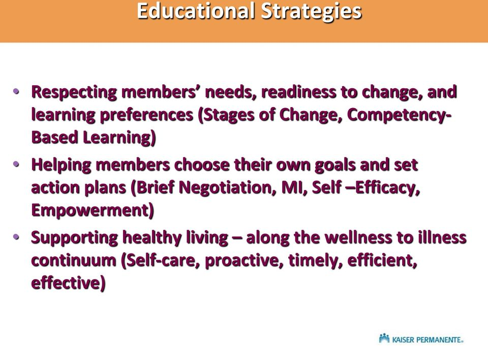 goals and set action plans (Brief Negotiation, MI, Self Efficacy, Empowerment) Supporting