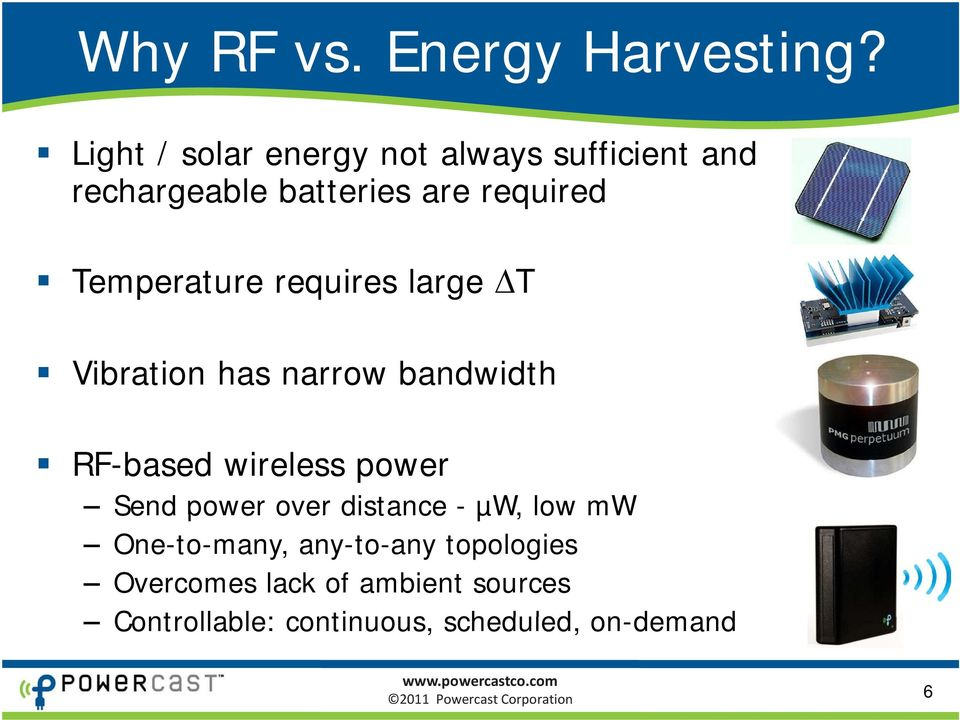 Temperature requires large T Vibration has narrow bandwidth RF-based wireless power