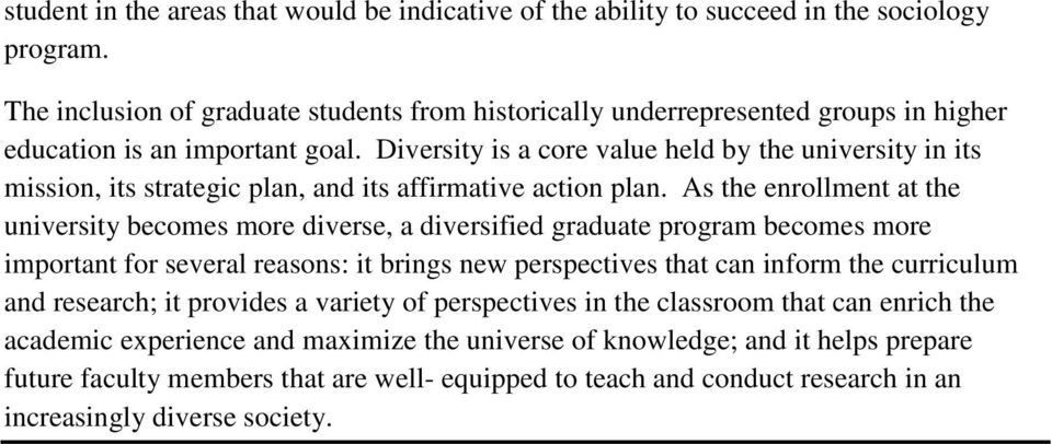 Diversity is a core value held by the university in its mission, its strategic plan, and its affirmative action plan.