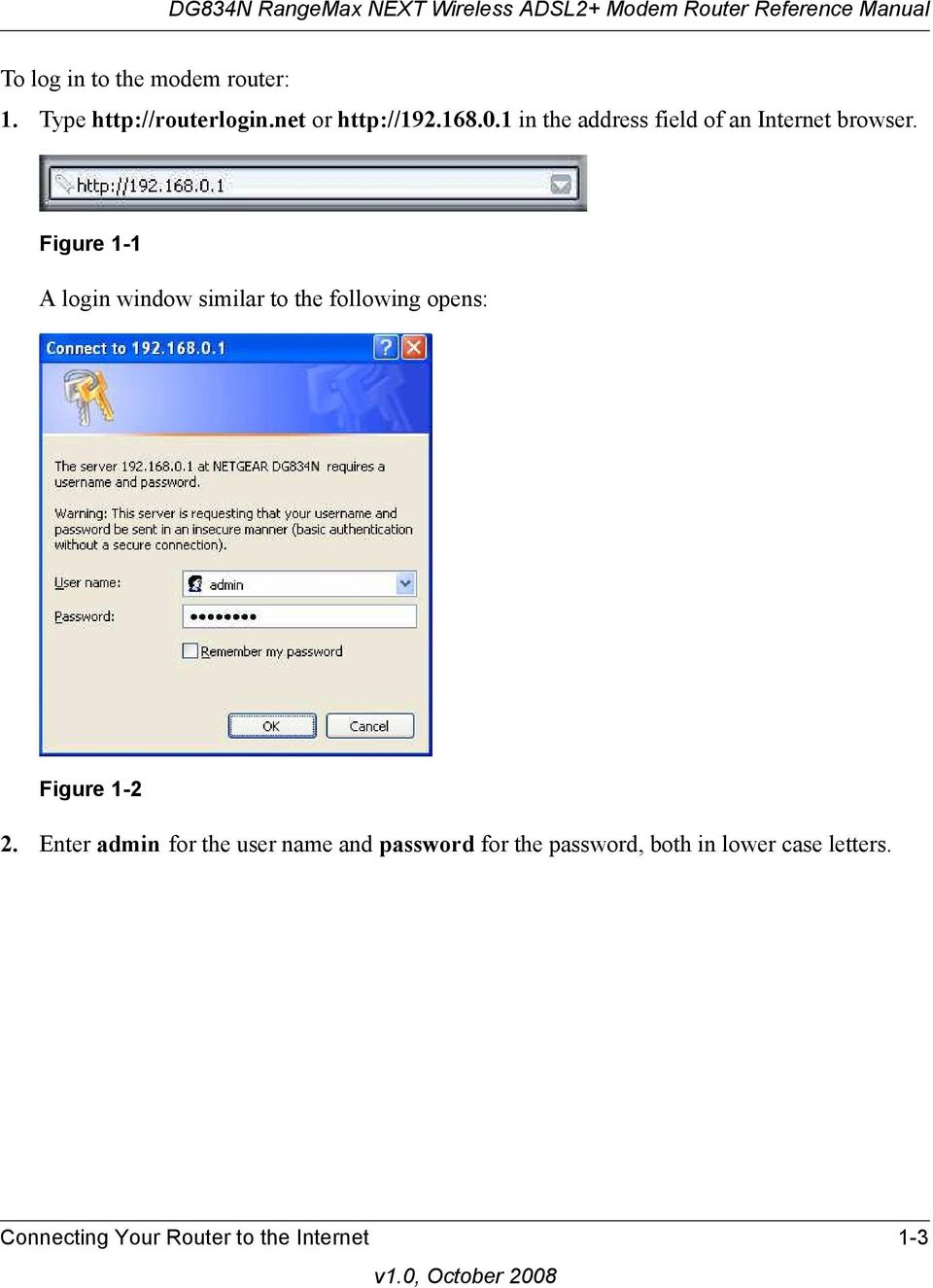 Figure 1-1 A login window similar to the following opens: Figure 1-2 2.