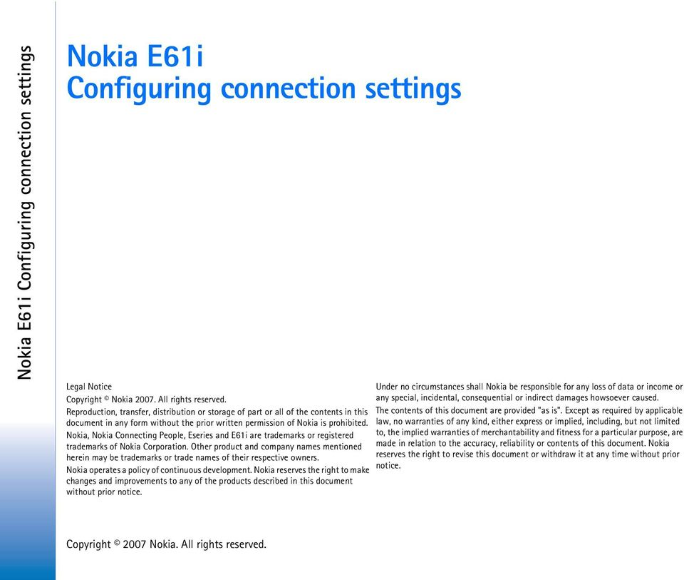 Nokia, Nokia Connecting People, Eseries and E61i are trademarks or registered trademarks of Nokia Corporation.