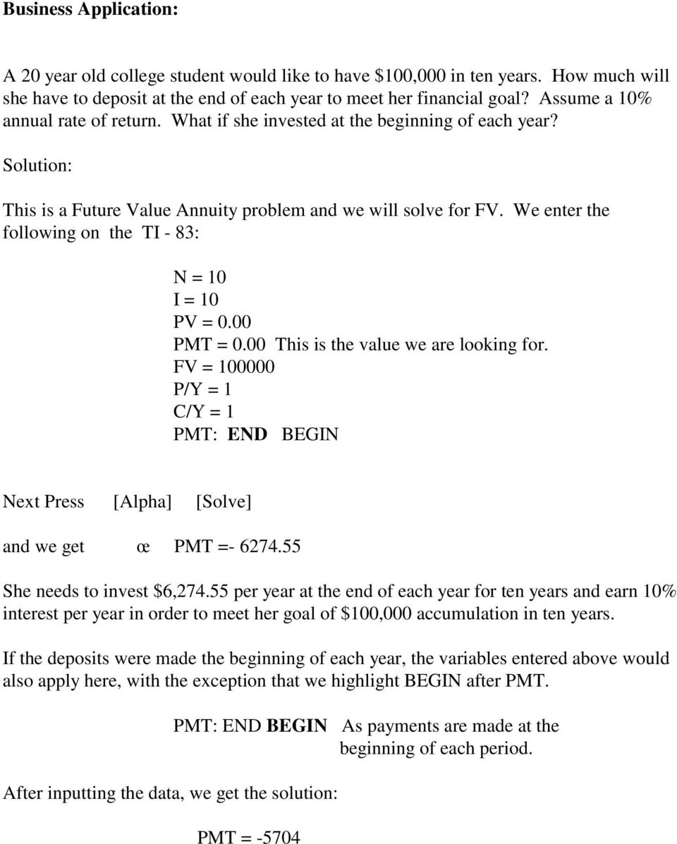 We enter the following on the TI - 83: N = 10 I = 10 PV = 0.00 PMT = 0.00 This is the value we are looking for.