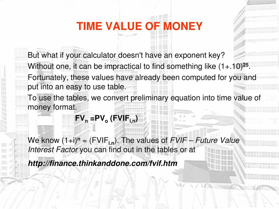 To use the tables, we convert preliminary equation into time value of money format.