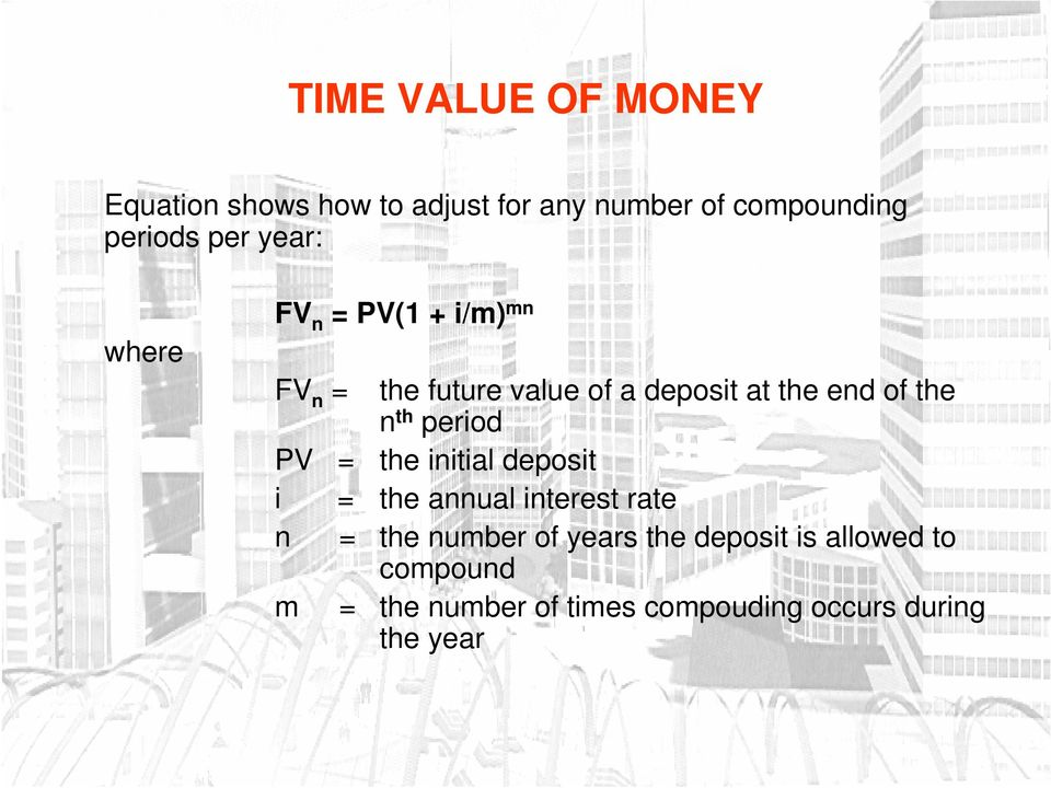 PV = the initial deposit i = the annual interest rate n = the number of years the