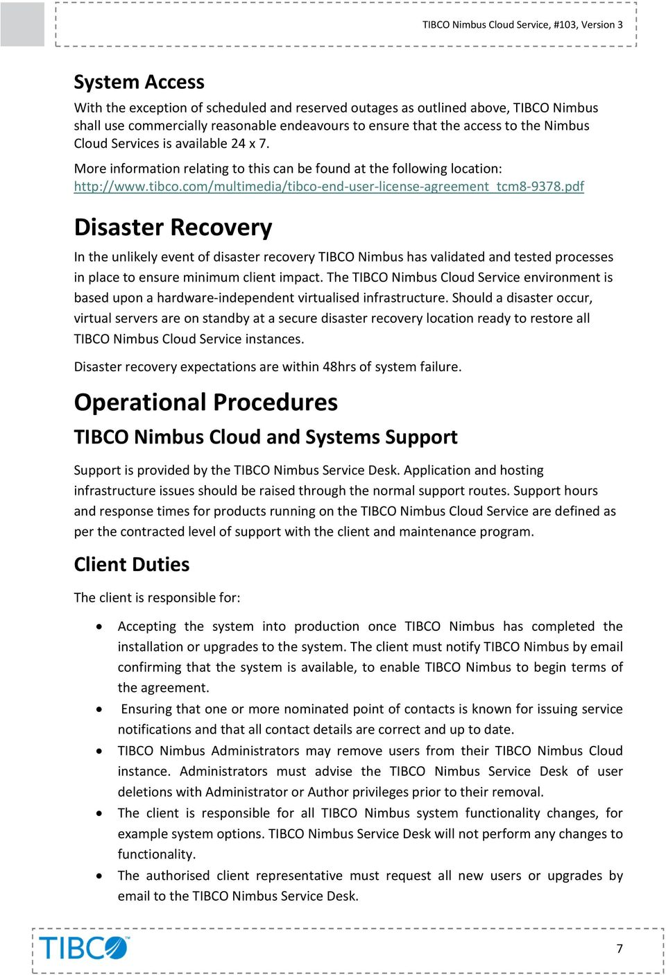 pdf Disaster Recovery In the unlikely event of disaster recovery TIBCO Nimbus has validated and tested processes in place to ensure minimum client impact.