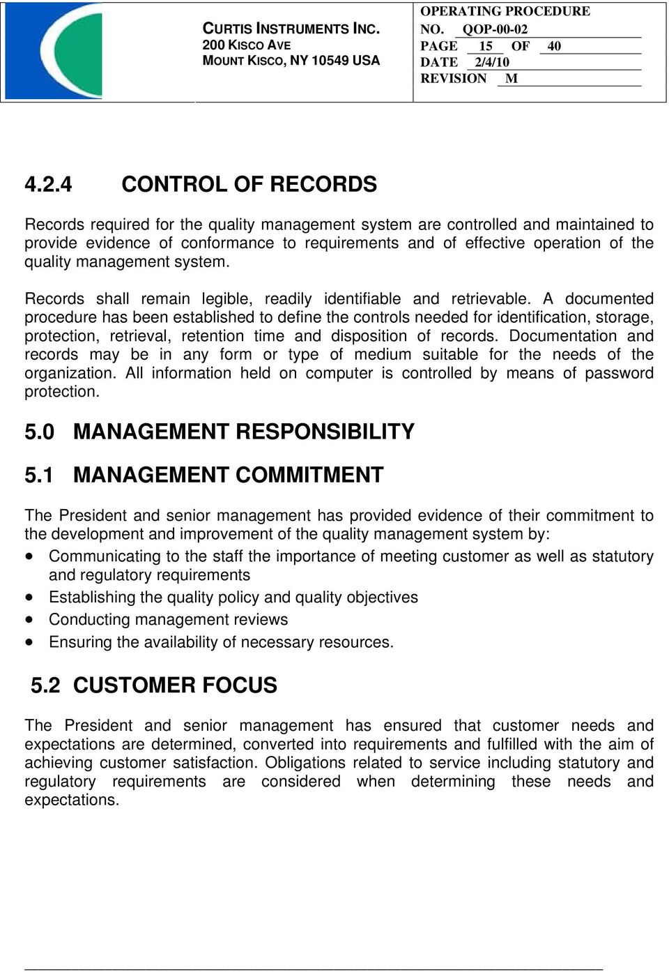 management system. Records shall remain legible, readily identifiable and retrievable.