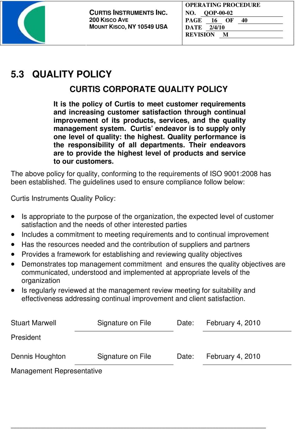 and the quality management system. Curtis endeavor is to supply only one level of quality: the highest. Quality performance is the responsibility of all departments.
