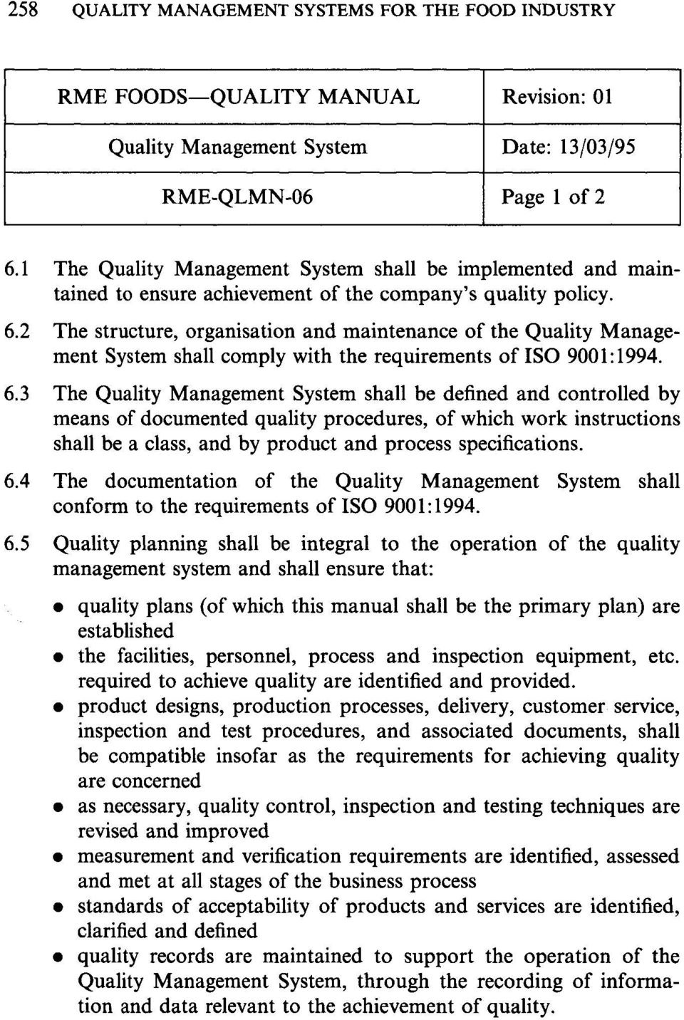 2 The structure, organisation and maintenance of the Quality Management System shall comply with the requirements ofiso 9001:1994. 6.