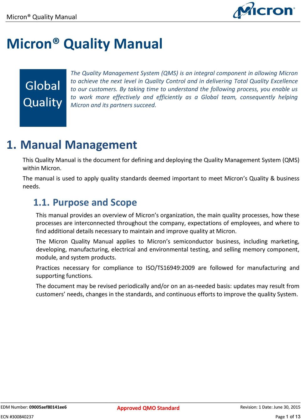 Manual Management This Quality Manual is the document for defining and deploying the Quality Management System (QMS) within Micron.