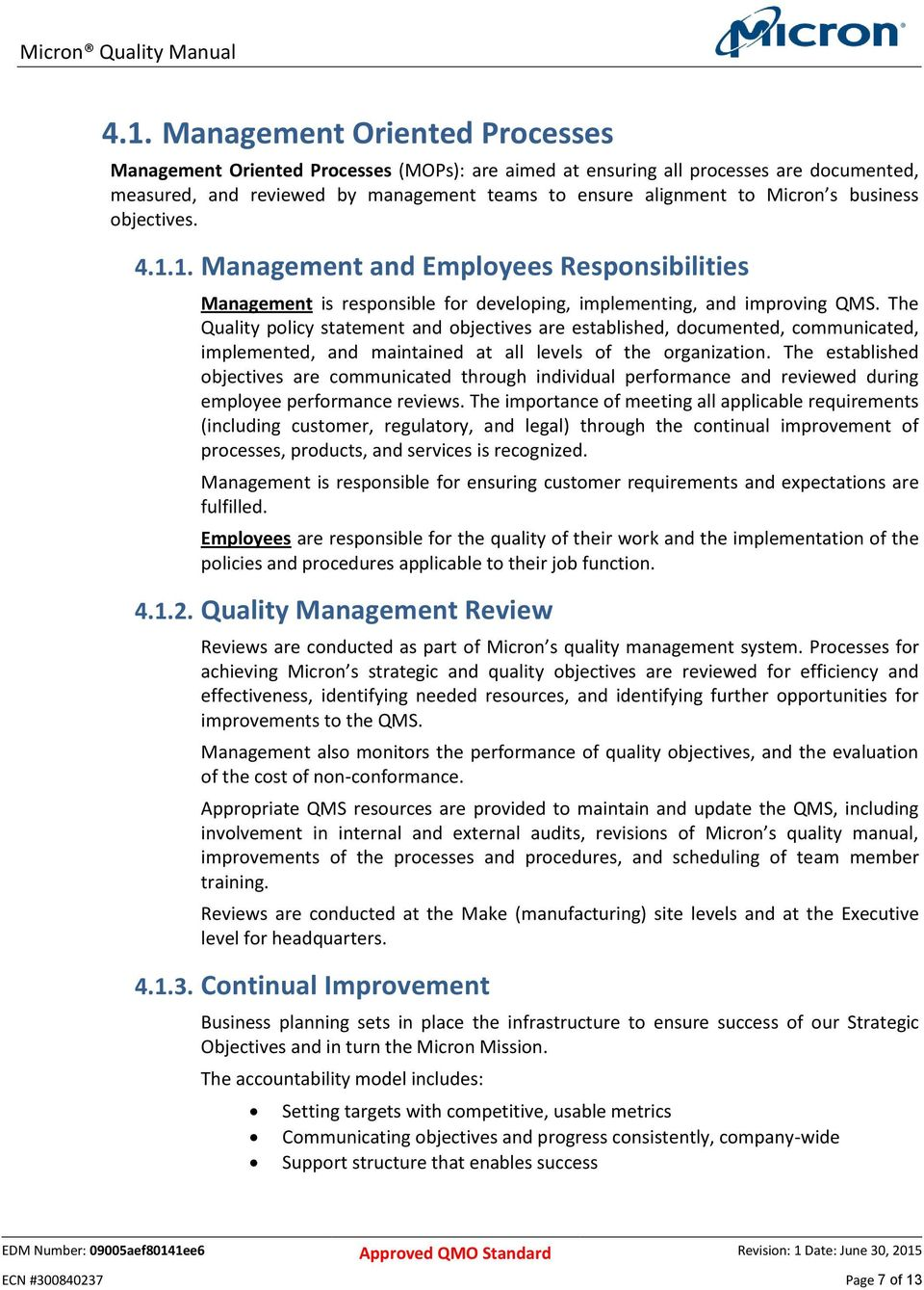 The Quality policy statement and objectives are established, documented, communicated, implemented, and maintained at all levels of the organization.