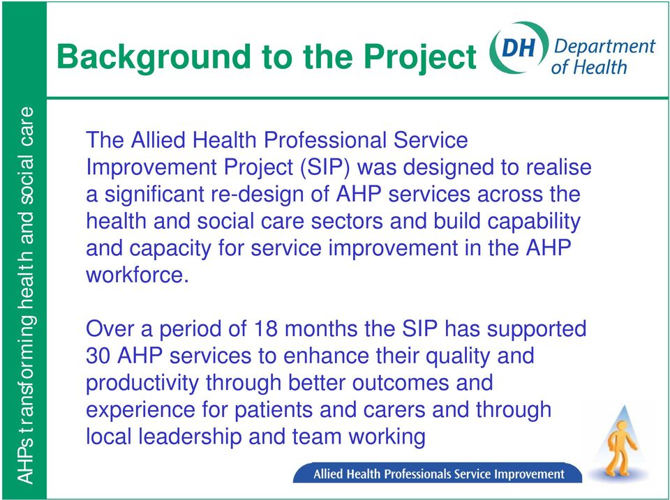 service improvement in the AHP workforce.