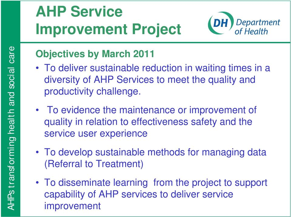 To evidence the maintenance or improvement of quality in relation to effectiveness safety and the service user experience