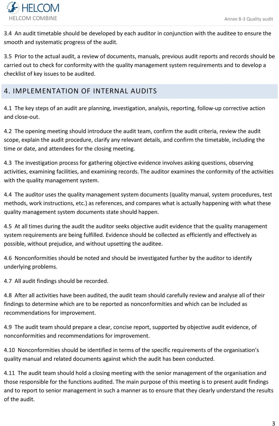 develop a checklist of key issues to be audited. 4. IMPLEMENTATION OF INTERNAL AUDITS 4.