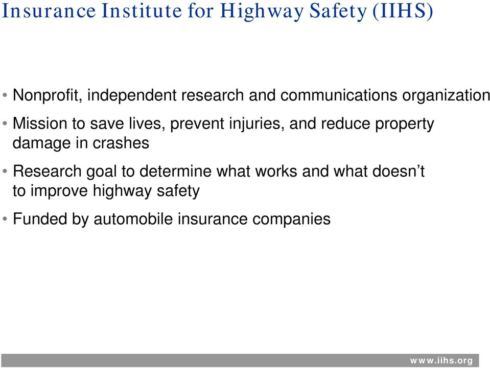 reduce property damage in crashes Research goal to determine what works and