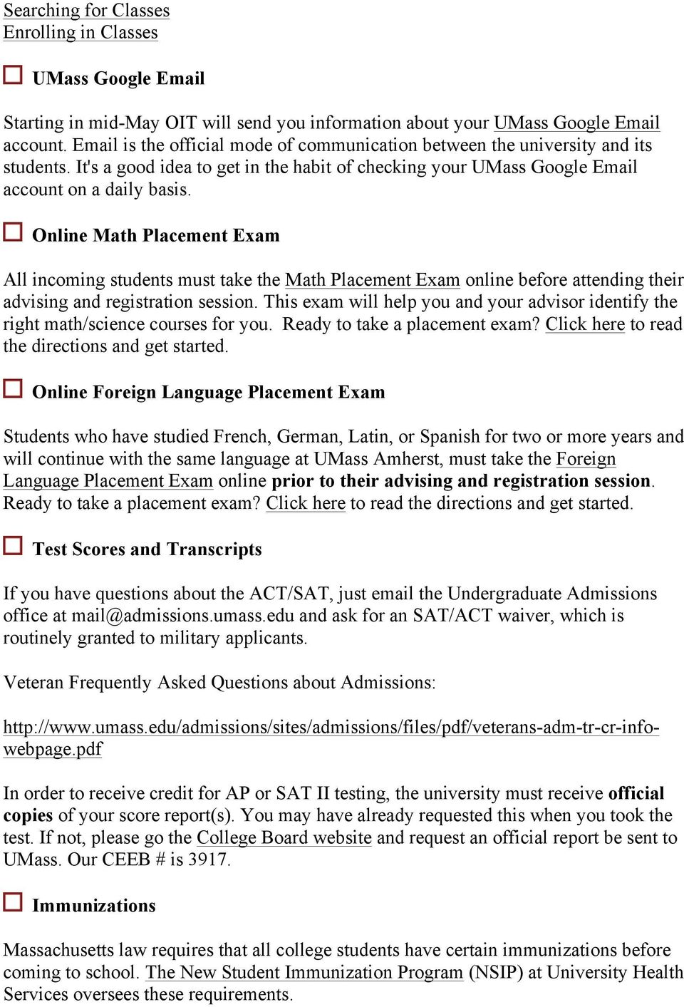 Online Math Placement Exam All incoming students must take the Math Placement Exam online before attending their advising and registration session.