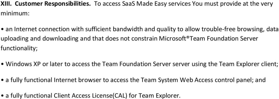 allow trouble-free browsing, data uploading and downloading and that does not constrain Microsoft Team Foundation Server functionality;