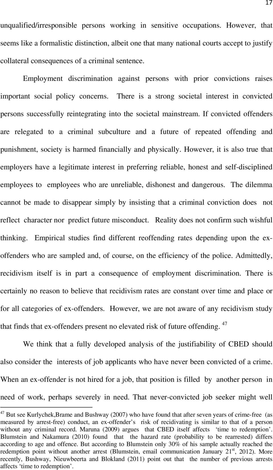Employment discrimination against persons with prior convictions raises important social policy concerns.