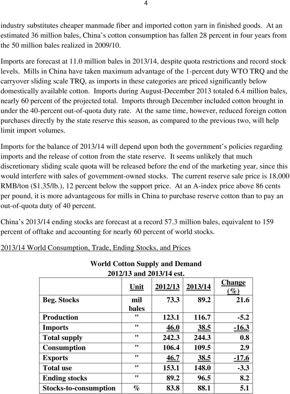 0 million bales in 2013/14, despite quota restrictions and record stock levels.