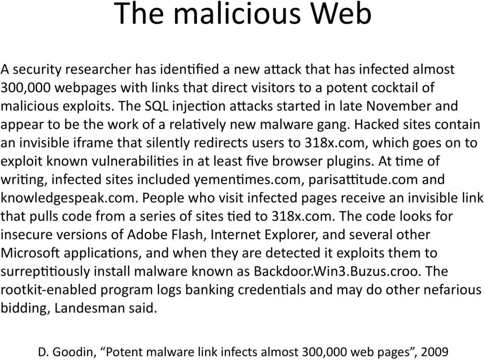 com, which goes on to exploit known vulnerabili<es in at least five browser plugins. At <me of wri<ng, infected sites included yemen<mes.com, parisa[tude.com and knowledgespeak.com. People who visit infected pages receive an invisible link that pulls code from a series of sites <ed to 318x.