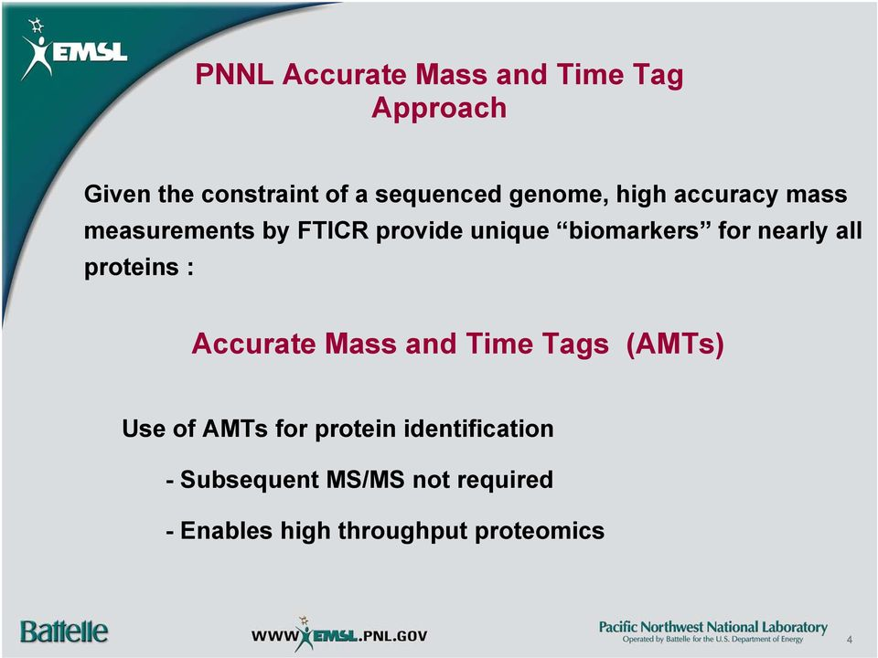 nearly all proteins : Accurate Mass and Time Tags (AMTs) Use of AMTs for protein