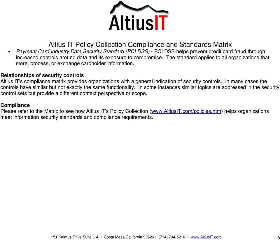 Relationships of security controls Altius IT's compliance matrix provides organizations with a general indication of security controls.
