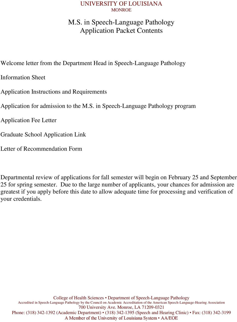 in Speech-Language Pathology program Application Fee Letter Graduate School Application Link Letter of Recommendation Form Departmental review of applications for