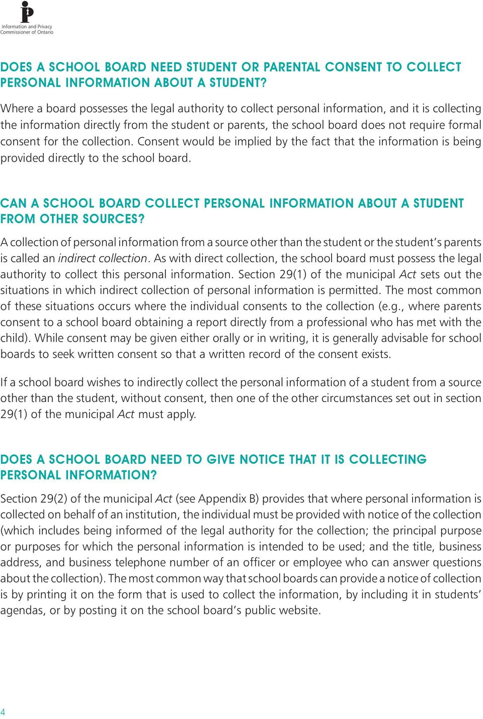 consent for the collection. Consent would be implied by the fact that the information is being provided directly to the school board.