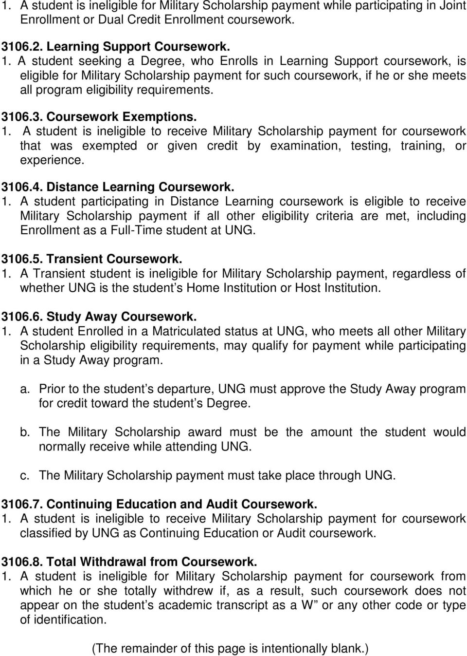 3. Coursework Exemptions. 1. A student is ineligible to receive Military Scholarship payment for coursework that was exempted or given credit by examination, testing, training, or experience. 3106.4.