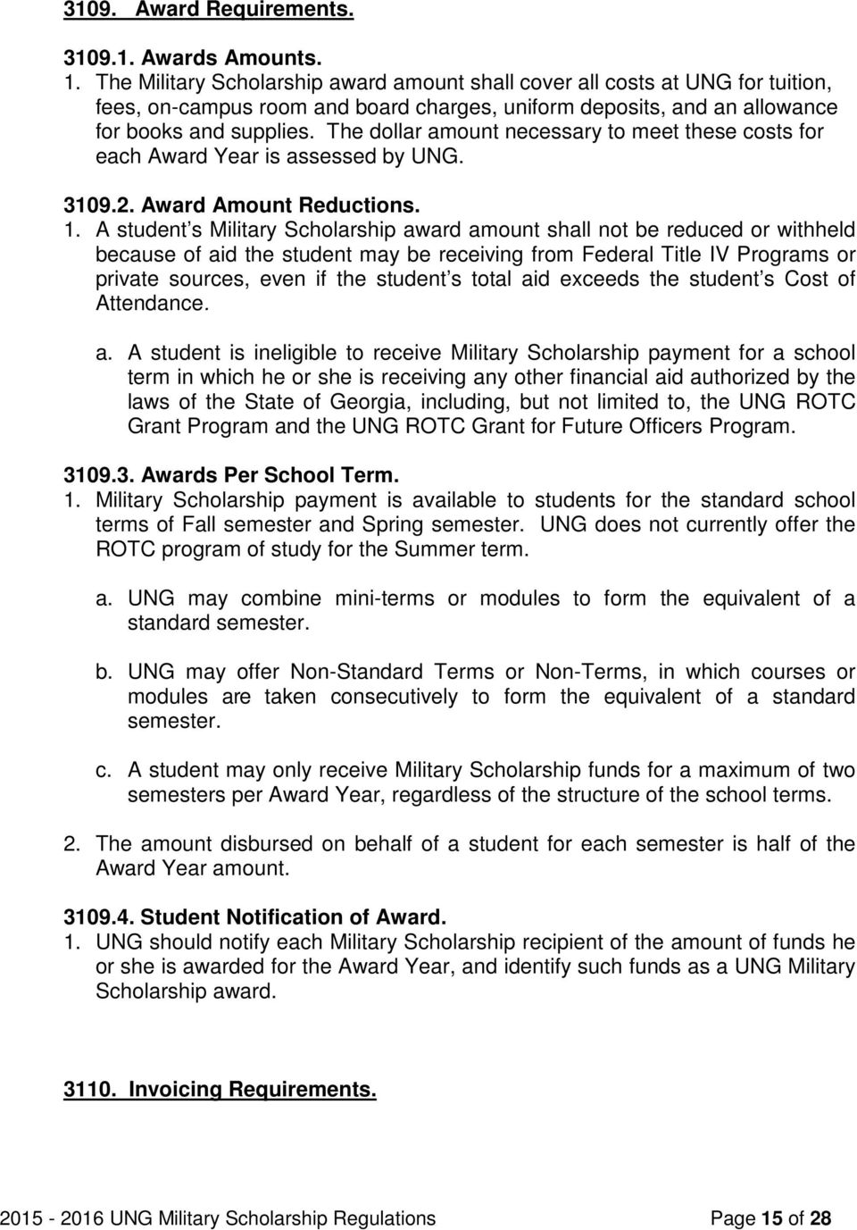 The dollar amount necessary to meet these costs for each Award Year is assessed by UNG. 3109.2. Award Amount Reductions. 1.