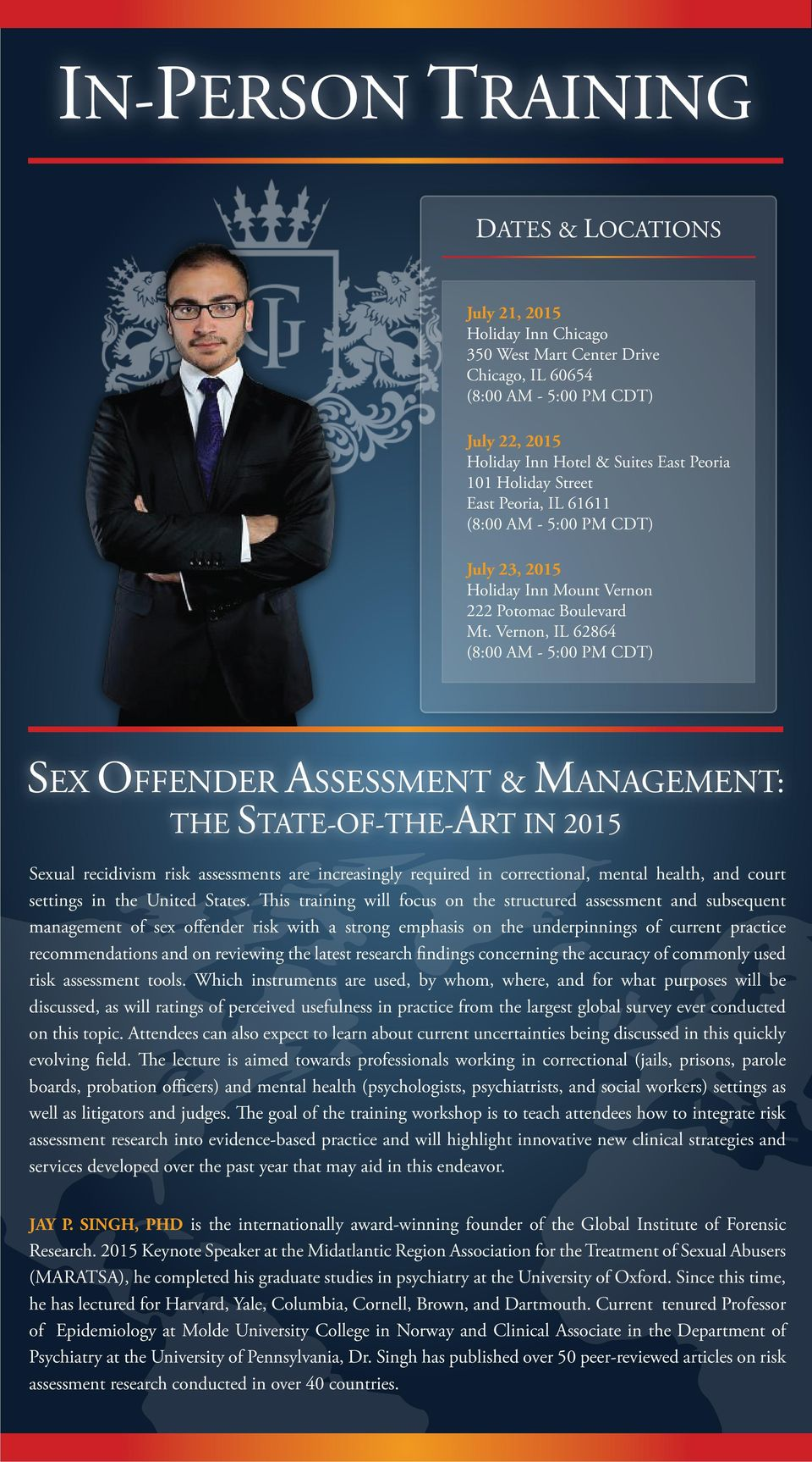 Vernon, IL 62864 (8:00 AM - 5:00 PM CDT) SEX OFFENDER ASSESSMENT & MANAGEMENT: THE STATE-OF-THE-ART IN 2015 Sexual recidivism risk assessments are increasingly required in correctional, mental