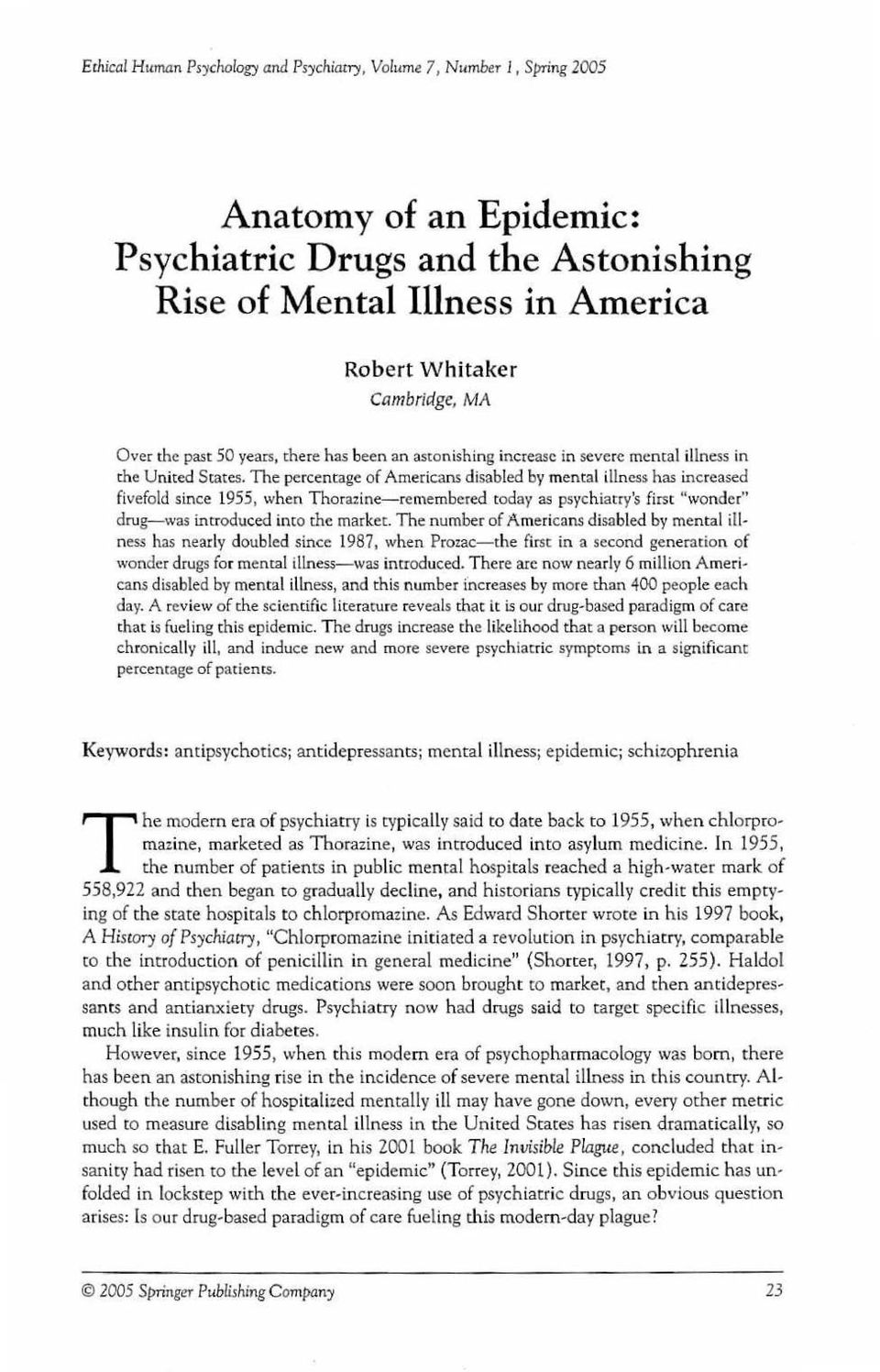 "The percentage of Americans disabled by mental illness has increased fivefold since 1955, when Thorazine-remembered today as psychiatry's first ""wonder"" drug-was introduced into the market."