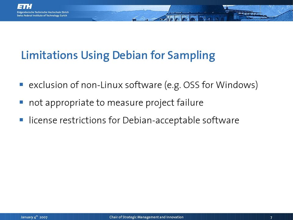 OSS for Windows) not appropriate to measure project failure