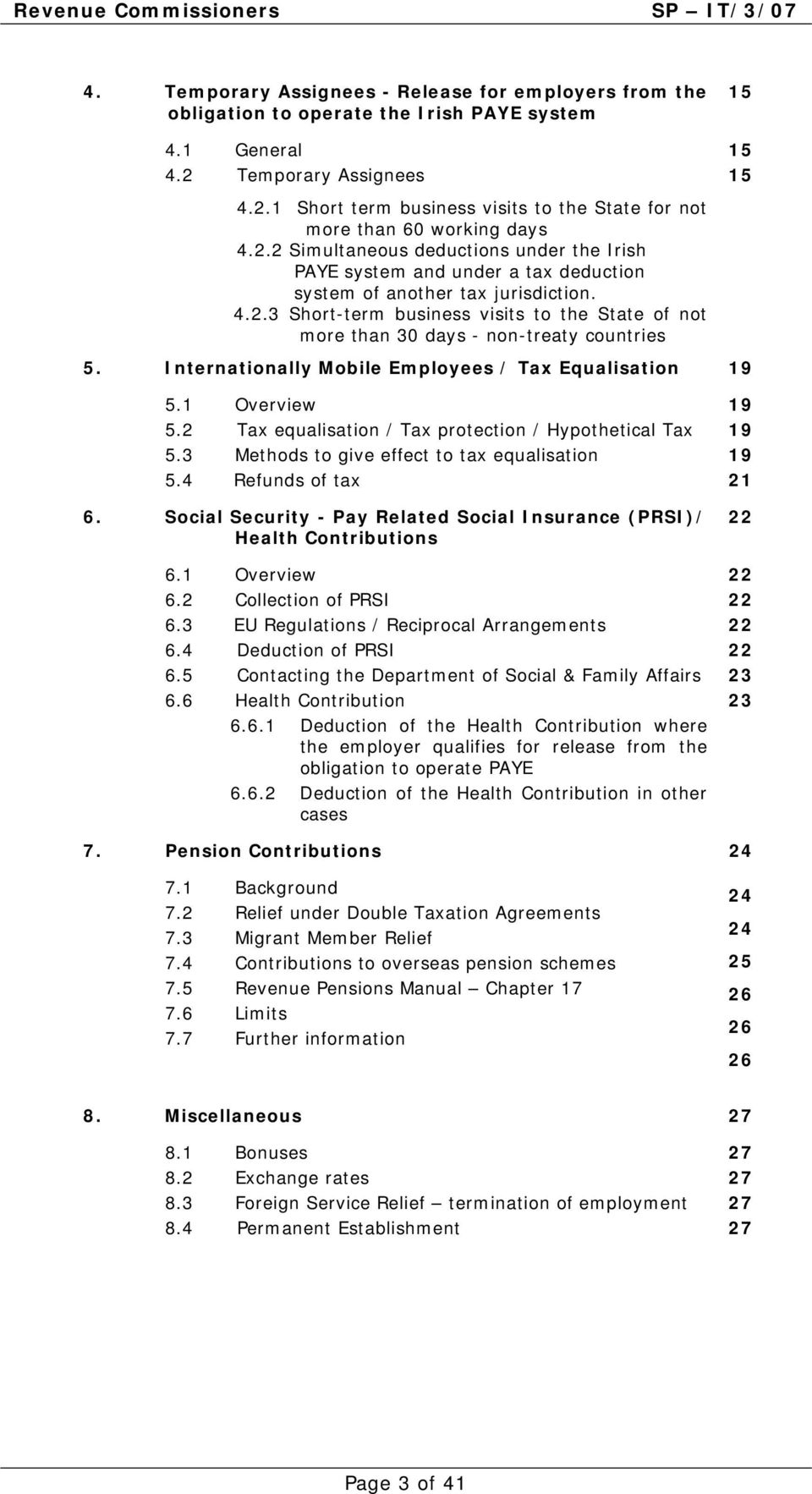Internationally Mobile Employees / Tax Equalisation 19 15 15 5.1 Overview 5.2 Tax equalisation / Tax protection / Hypothetical Tax 5.3 Methods to give effect to tax equalisation 5.4 Refunds of tax 6.