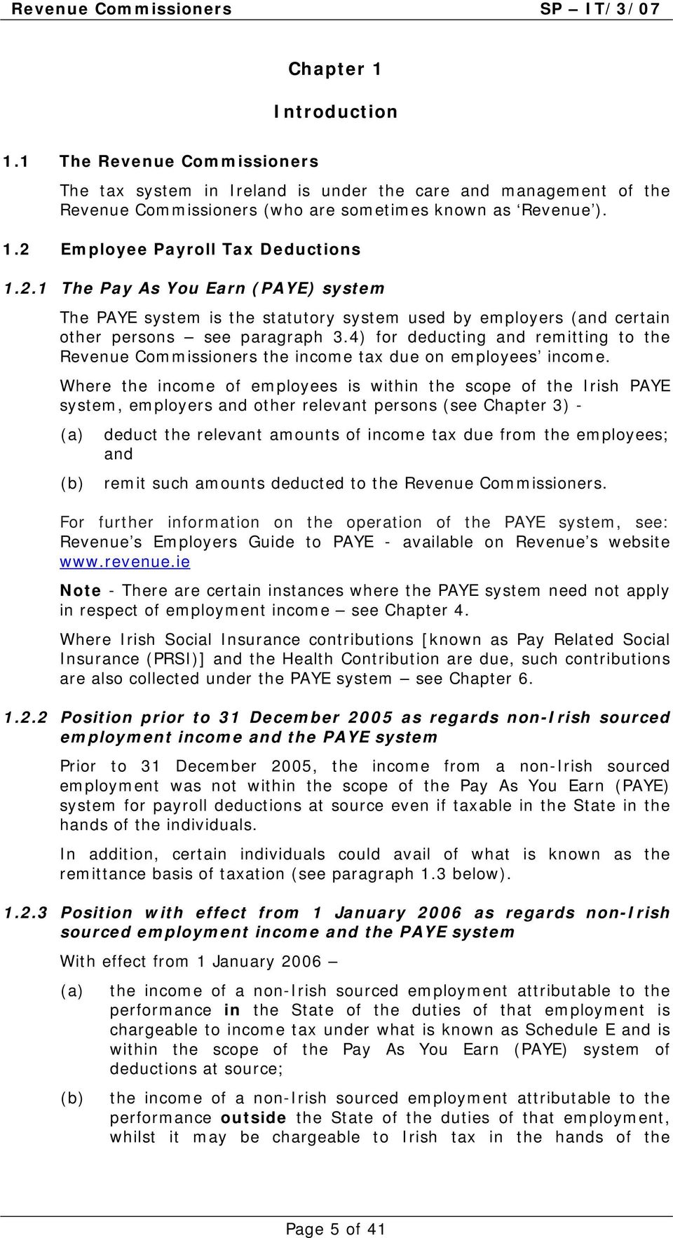 4) for deducting and remitting to the Revenue Commissioners the income tax due on employees income.