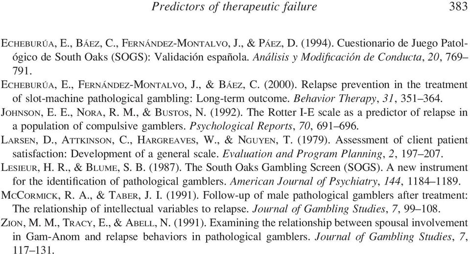 Behavior Therapy, 31, 351 364. JOHNSON, E. E., NORA, R.M.,&BUSTOS, N. (1992). The Rotter I-E scale as a predictor of relapse in a population of compulsive gamblers. Psychological Reports, 70, 691 696.