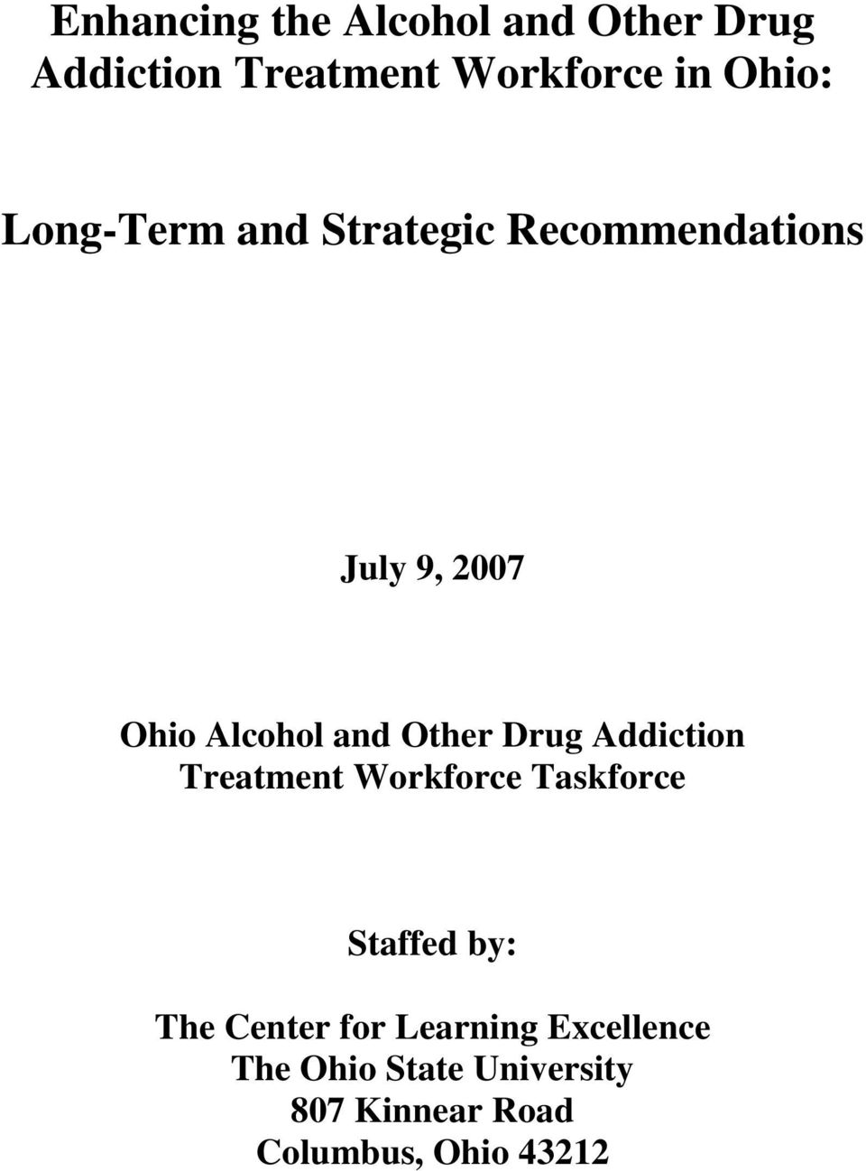 Drug Addiction Treatment Workforce Taskforce Staffed by: The Center for