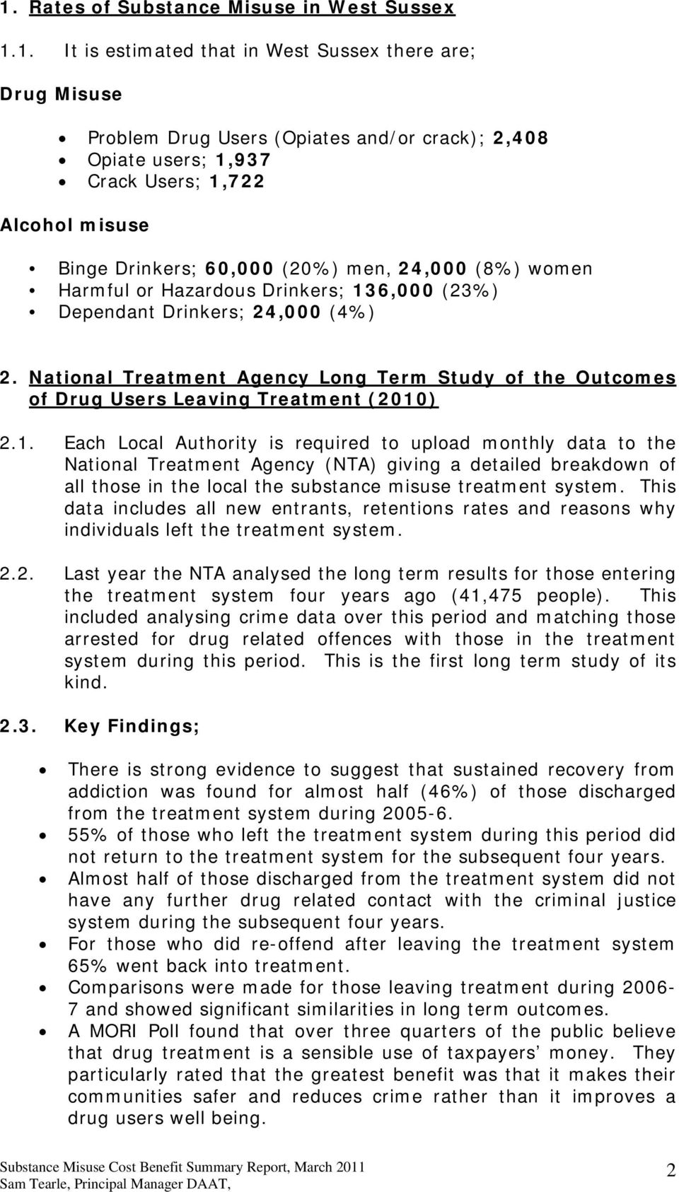 National Treatment Agency Long Term Study of the Outcomes of Drug Users Leaving Treatment (2010