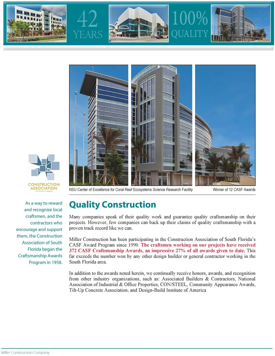 Winner of 12 CASF Awards Quality Construction Many companies speak of their quality work and guarantee quality craftsmanship on their projects.