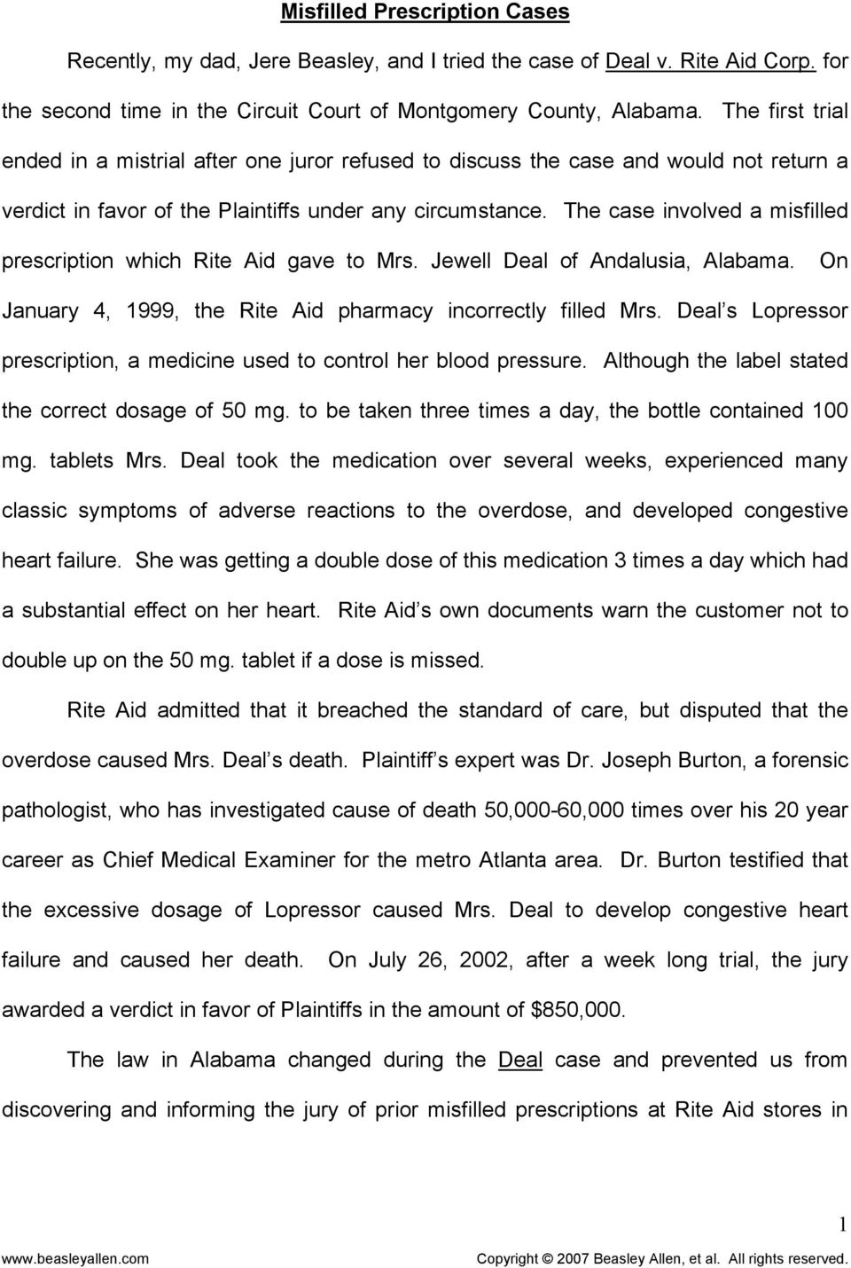 The case involved a misfilled prescription which Rite Aid gave to Mrs. Jewell Deal of Andalusia, Alabama. On January 4, 1999, the Rite Aid pharmacy incorrectly filled Mrs.