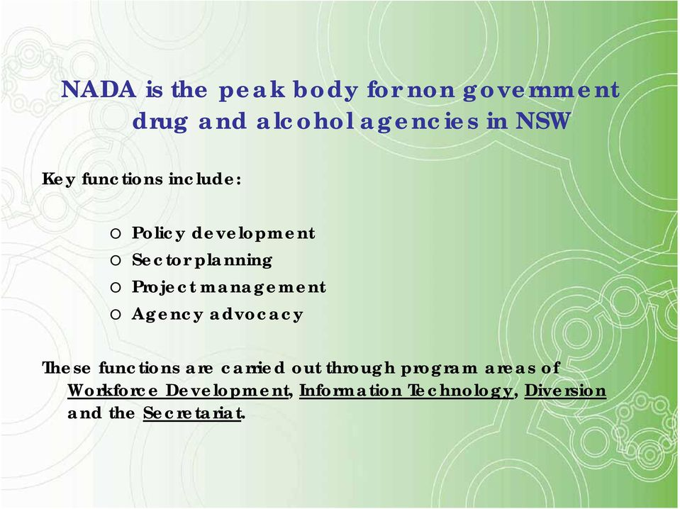 management o Agency advocacy These functions are carried out through program