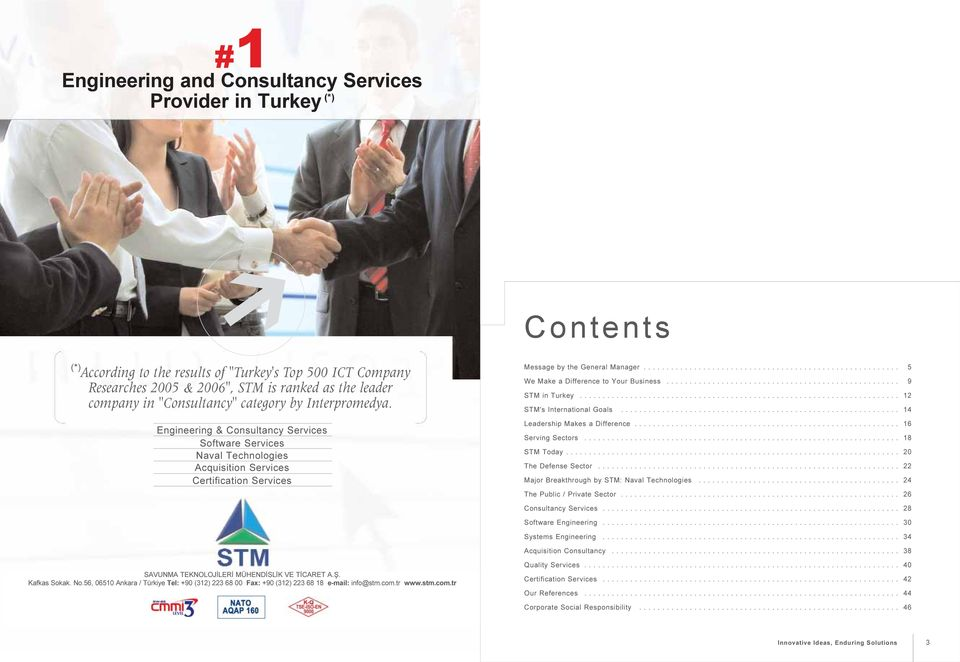 ....................................................... 5 We Make a Difference to Your Business................................................... 9 STM in Turkey...................................................................... 12 STM's International Goals.