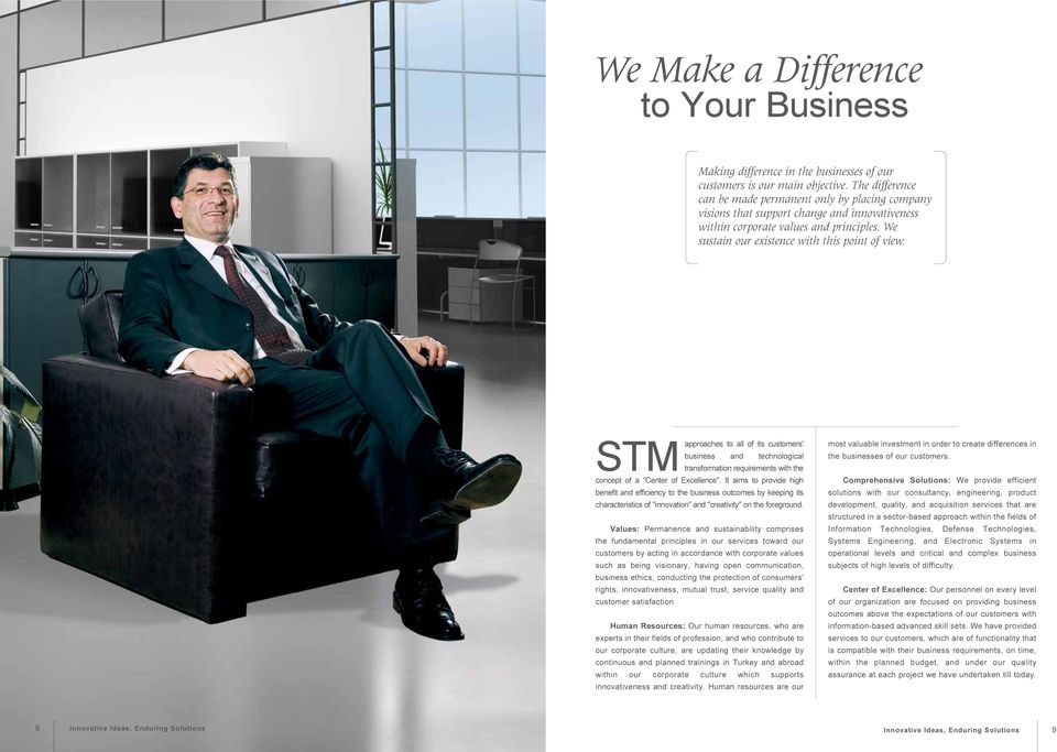 "STM approaches to all of its customers' business and technological transformation requirements with the concept of a ""Center of Excellence""."