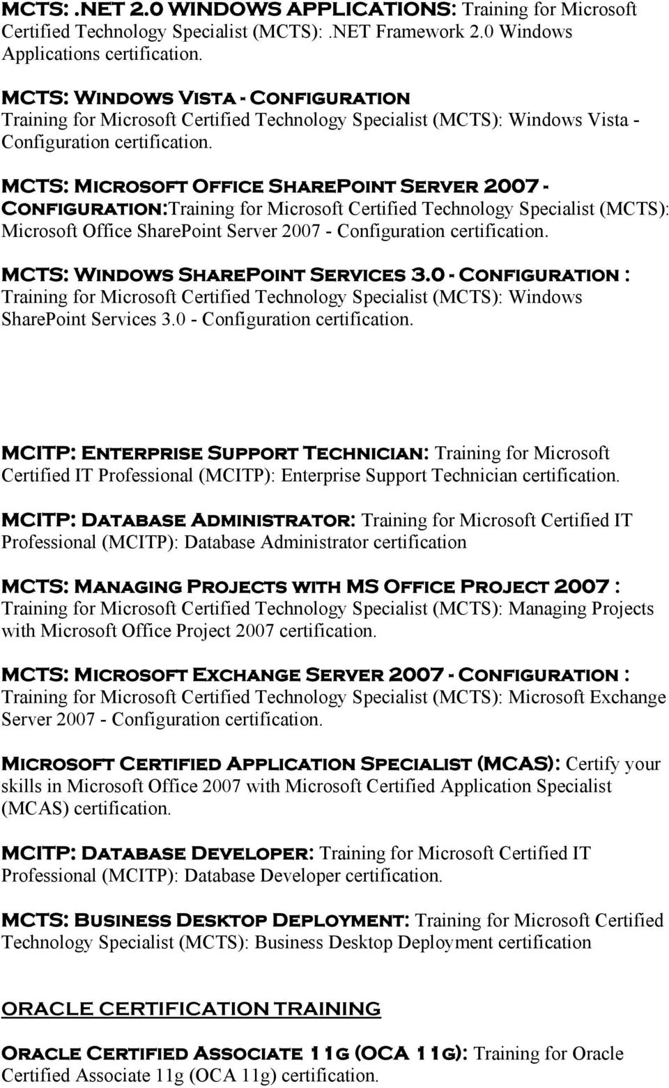 Configuration:Training for Microsoft Certified Technology Specialist (MCTS): Microsoft Office SharePoint Server 2007 - Configuration MCTS: Windows SharePoint Services 3.