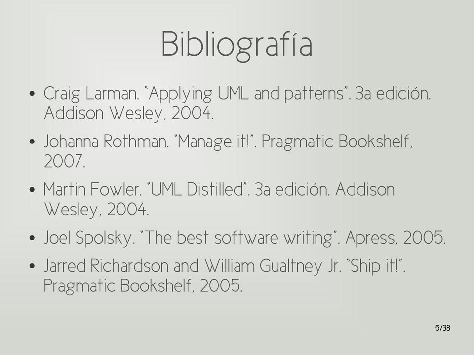 3a edición. Addison Wesley, 2004. Joel Spolsky. The best software writing.