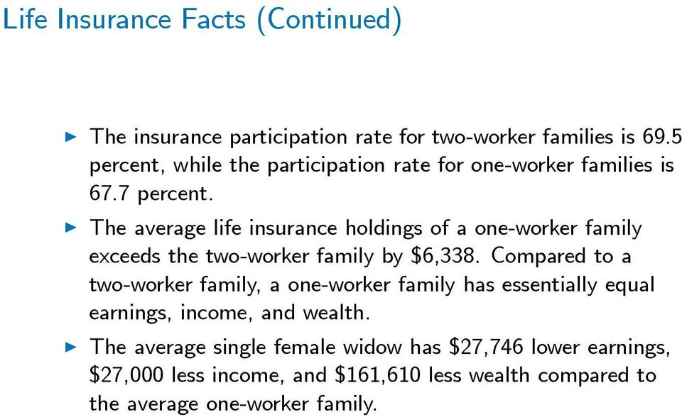 The average life insurance holdings of a one-worker family exceeds the two-worker family by $6,338.
