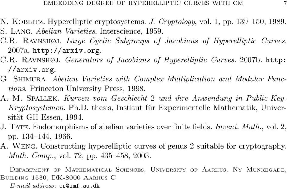 Abelian Varieties with Complex Multiplication and Modular Functions. Princeton University Press, 1998. A.-M. Spallek. Kurven vom Geschlecht und ihre Anwendung in Public-Key- Kryptosystemen. Ph.D.
