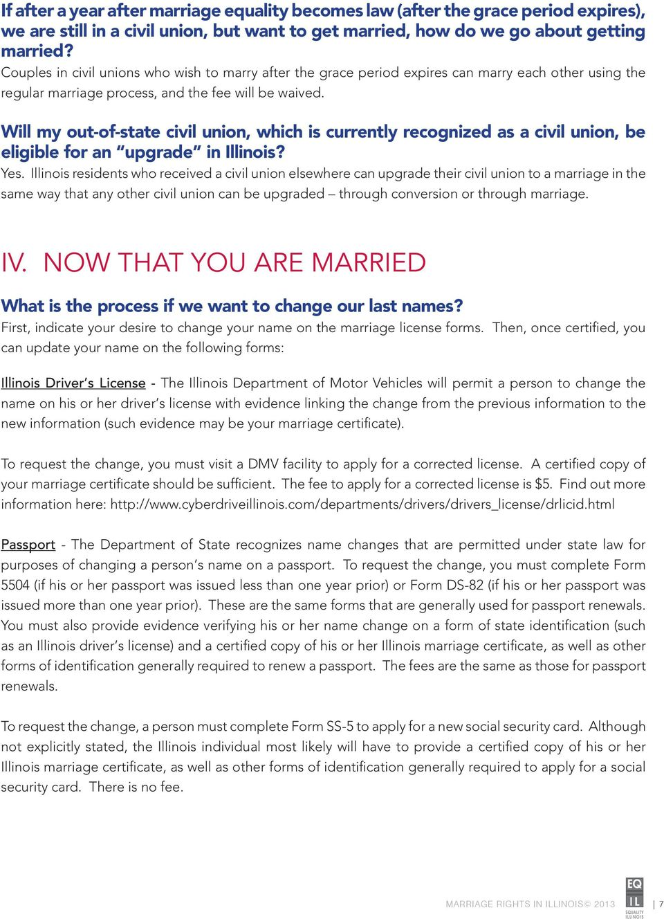 Will my out-of-state civil union, which is currently recognized as a civil union, be eligible for an upgrade in Illinois? Yes.