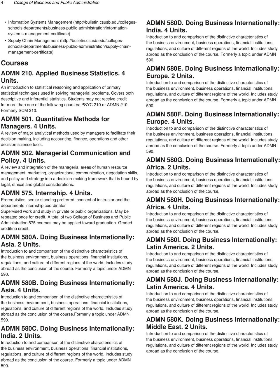 edu/collegesschools-departments/business-public-administration/supply-chainmanagement-certificate) Courses ADMN 210. Applied Business Statistics.